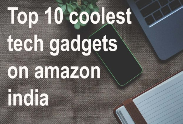 Top 10 coolest tech gadgets on amazon india
