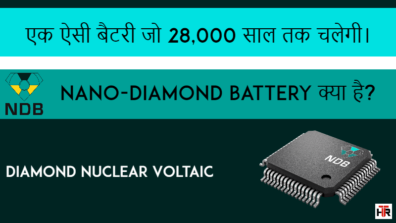 Nano Diamond Battery